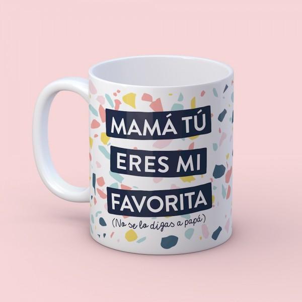 "Taza ""Mamá tú eres mi favorita"""