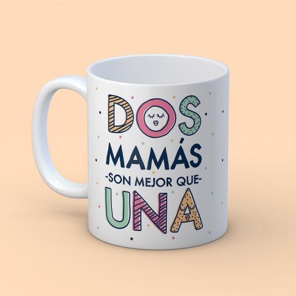 """Taza """"Dos mamás mejor que una"""""""