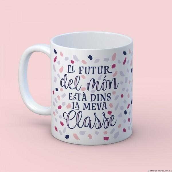 """Tassa """"El futur esà dins la meva classe"""""""