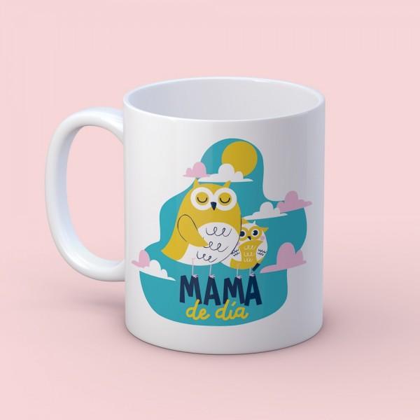 """Taza """"Mamá de día"""""""