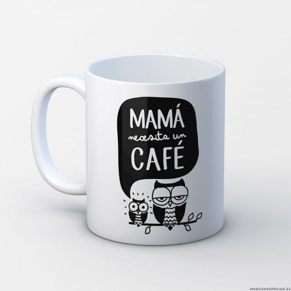 """Taza """"Mamá necesita un café"""""""