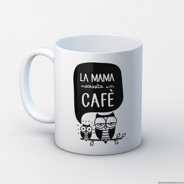 """Tassa """"La mama necessita un cafè"""""""