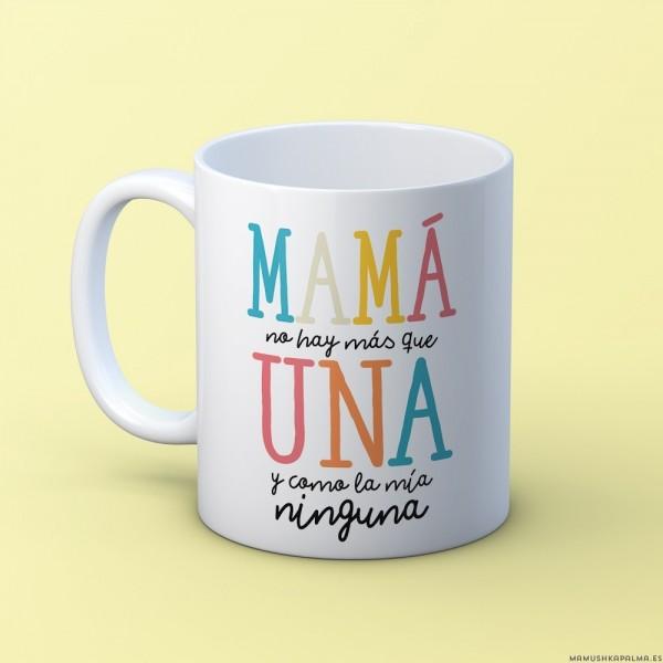"""Taza """"Mamá no hay más que una"""""""