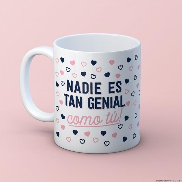 """Taza """"Nadie es tan genial"""""""