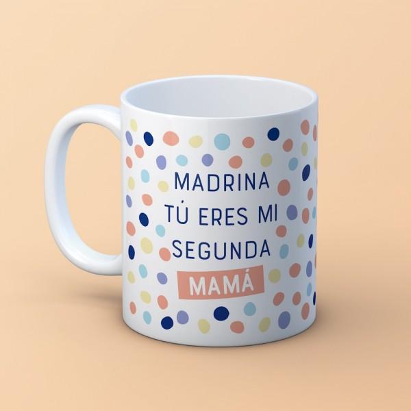 """Taza """"Madrina segunda mamá"""""""