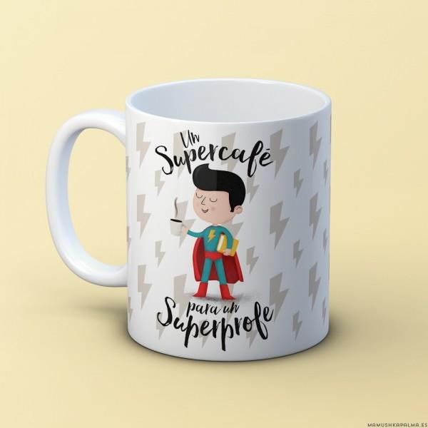 """Taza """"Un supercafé para un superprofe"""""""