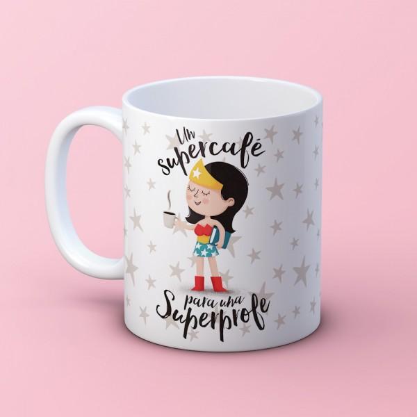 """Taza """"Un supercafé para una superprofe"""""""