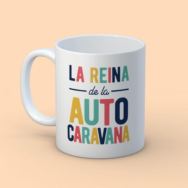 """Taza """"La Reina de la autocaravana"""""""