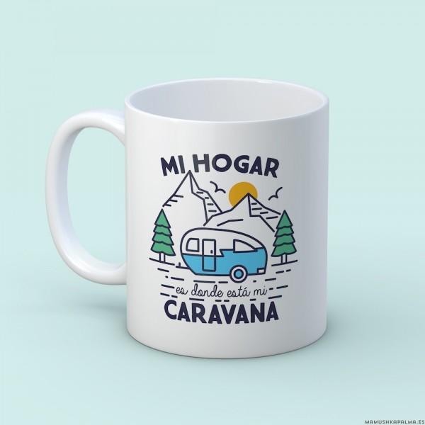 """Taza """"Mi hogar caravana"""""""