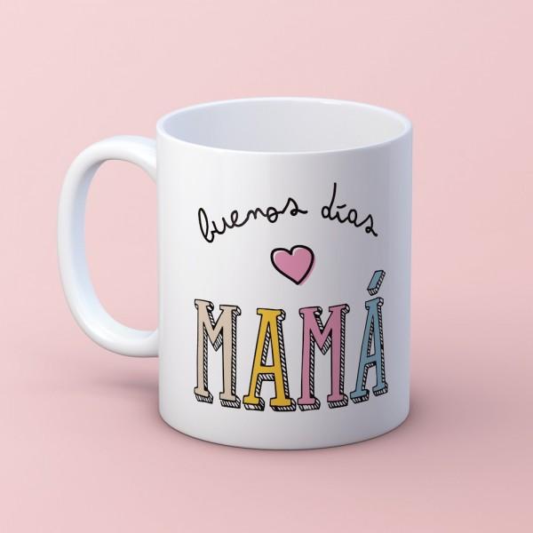 """Taza """"Buenos días mamá"""""""