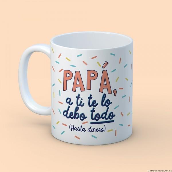 """Taza """"Papá te debo"""""""