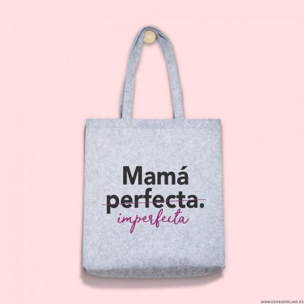 "Bolsa ""Mamá imperfecta"""