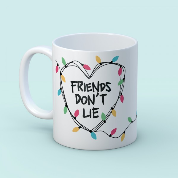 "Taza ""Friends don't lie"""
