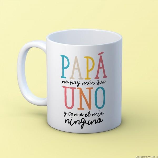 """Taza """"Papá no hay más que uno"""""""