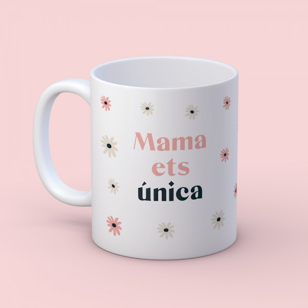 "Taza ""Mama ets única"""