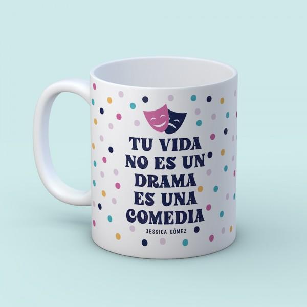 """Taza """"Tu vida no es un drama"""""""