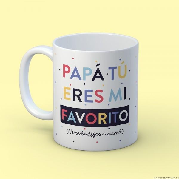 "Taza ""Papá tú eres mi favorito"""
