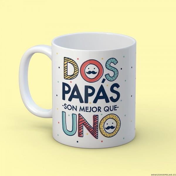 """Taza """"Dos papás mejor que uno"""""""